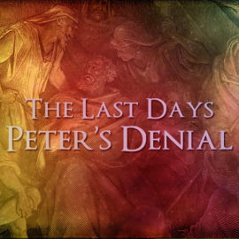 The Last Days: Peter's Denial thumbnail