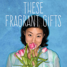 These Fragrant Gifts thumbnail