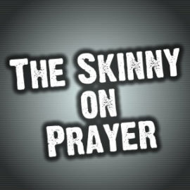 The Skinny on Prayer thumbnail