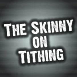 The Skinny on Tithing