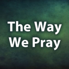 The Way We Pray (Ensemble Version)