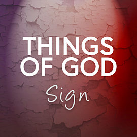Things of God: Sign - A Lenten Reading
