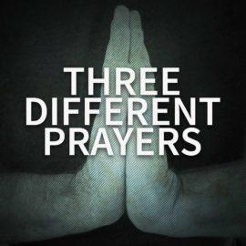 Three Different Prayers