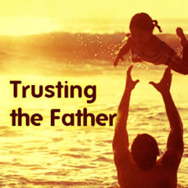 Trusting the Father