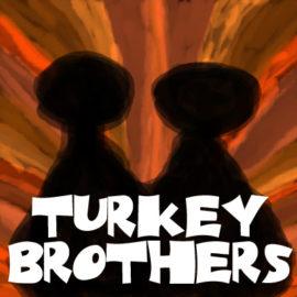 Turkey Brothers