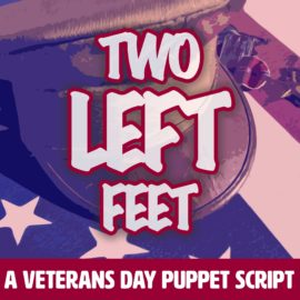 Two Left Feet - A Veterans Day Puppet Script