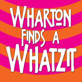 Wharton Finds a Whatzit