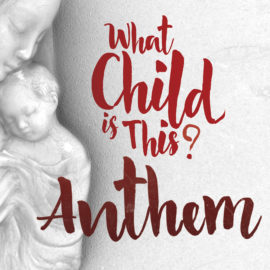 What Child is This? Anthem thumbnail