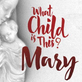 What Child is This? Mary thumbnail