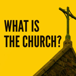 What is the Church? thumbnail