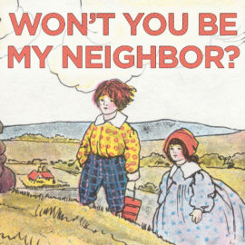 Won't You Be My Neighbor? thumbnail