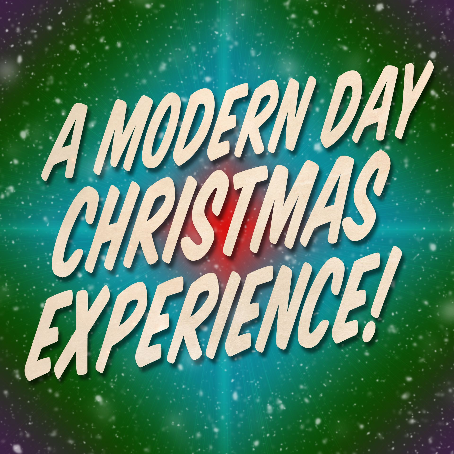 A Modern Day Christmas Experience