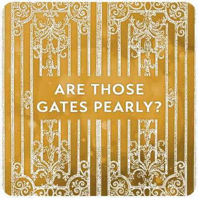 Are Those Gates Pearly?