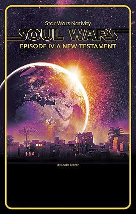 Star Wars Nativity:  Soul Wars: Episode IV A New Testament