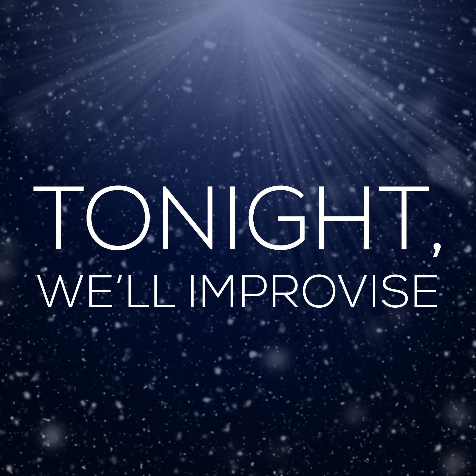 Tonight, We'll Improvise