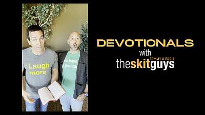 Devotionals with The Skit Guys