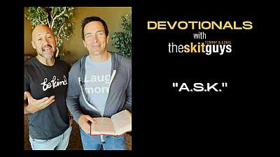Devotionals with The Skit Guys: A.S.K.