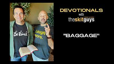 Devotionals with The Skit Guys: Baggage