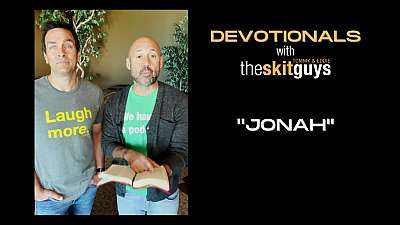 Devotionals with The Skit Guys: Jonah
