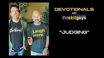Devotionals with The Skit Guys: Judging