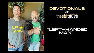 Devotionals with The Skit Guys: Left-Handed Man
