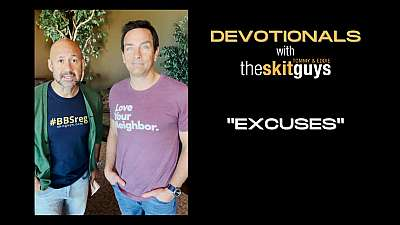Devotionals with The Skit Guys: Excuses