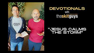 Devotionals with The Skit Guys: Jesus Calms the Storm