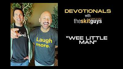 Devotionals with The Skit Guys: Wee Little Man