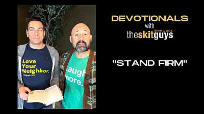 Devotionals with The Skit Guys: Stand Firm