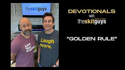 Devotionals with The Skit Guys: Golden Rule