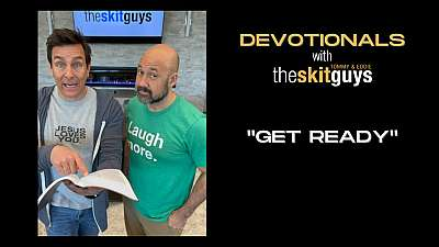 Devotionals with The Skit Guys: Get Ready