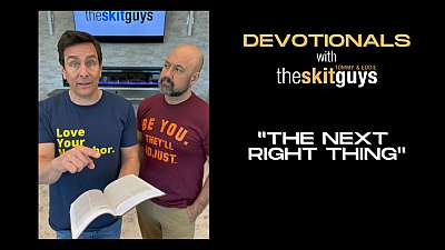 Devotionals with The Skit Guys: The Next Right Thing