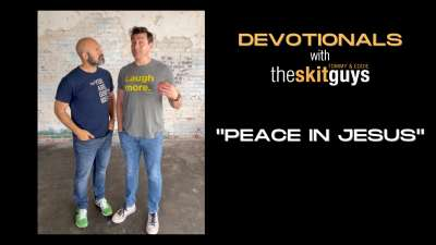 Devotionals with The Skit Guys: Peace in Jesus