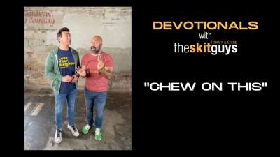Devotionals with The Skit Guys: Chew on This