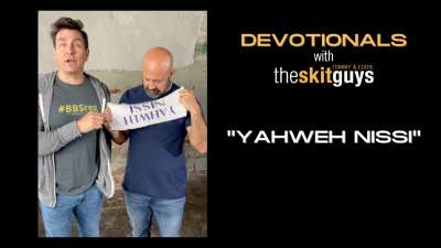 Devotionals with The Skit Guys: Yahweh Nissi