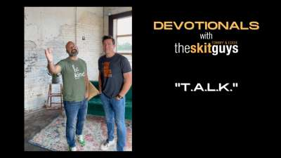 Devotionals with The Skit Guys: T.A.L.K.