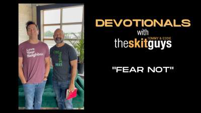 Devotionals with The Skit Guys: Fear Not