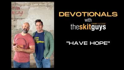 Devotionals with The Skit Guys: Have Hope