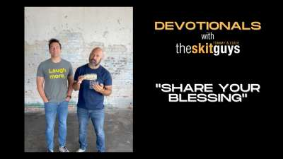 Devotionals with The Skit Guys: Share Your Blessing
