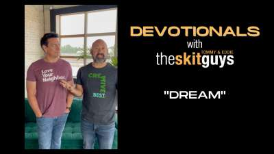 Devotionals with The Skit Guys: Dream
