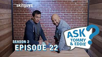 Ask Tommy & Eddie S2E22: Tough Questions