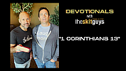 Devotionals with The Skit Guys: 1 Corinthians 13