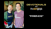 Devotionals with The Skit Guys: Friends
