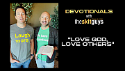 Devotionals with The Skit Guys: Love God, Love Others