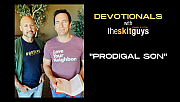 Devotionals with The Skit Guys: Prodigal Son