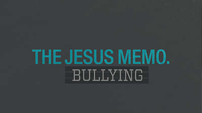 The Jesus Memo: Bullying