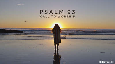 Psalm 93: Call To Worship