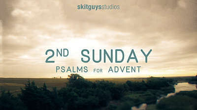 Psalms for Advent: 2nd Sunday