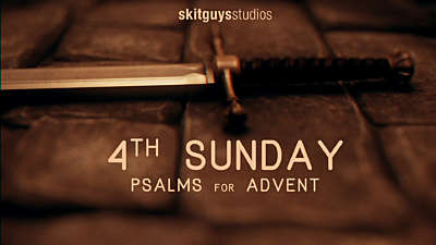 Psalms For Advent: 4th Sunday