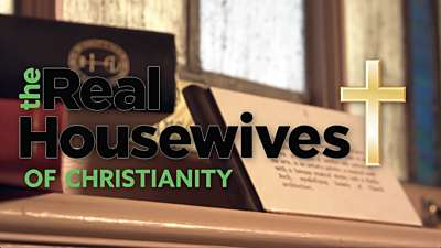 Real Housewives of Christianity